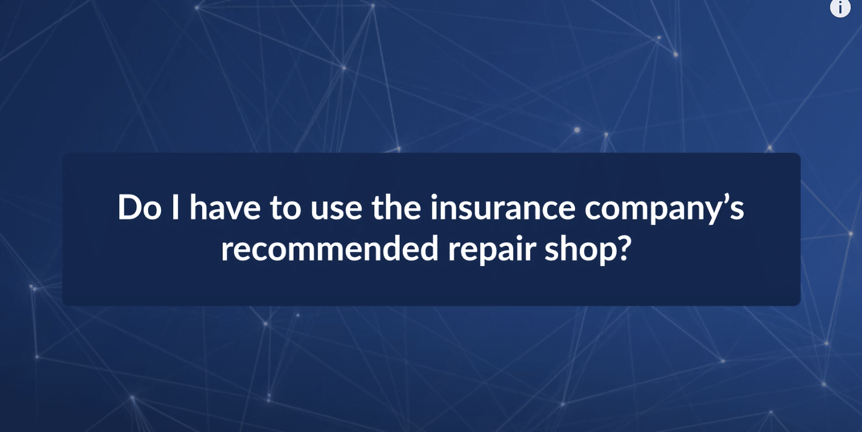 Do I Have to Use the Insurance Company's Recommended Repair Shop?