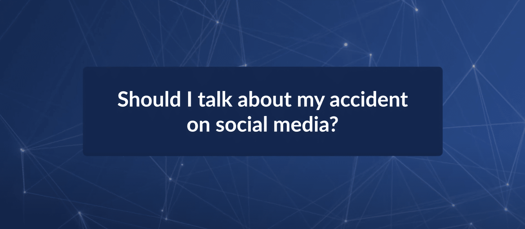 Should I Talk About My Car Accident on Social Media?