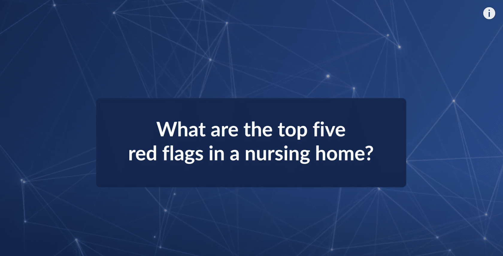 The Top Five Red Flags To Look for When Selecting a Nursing Home