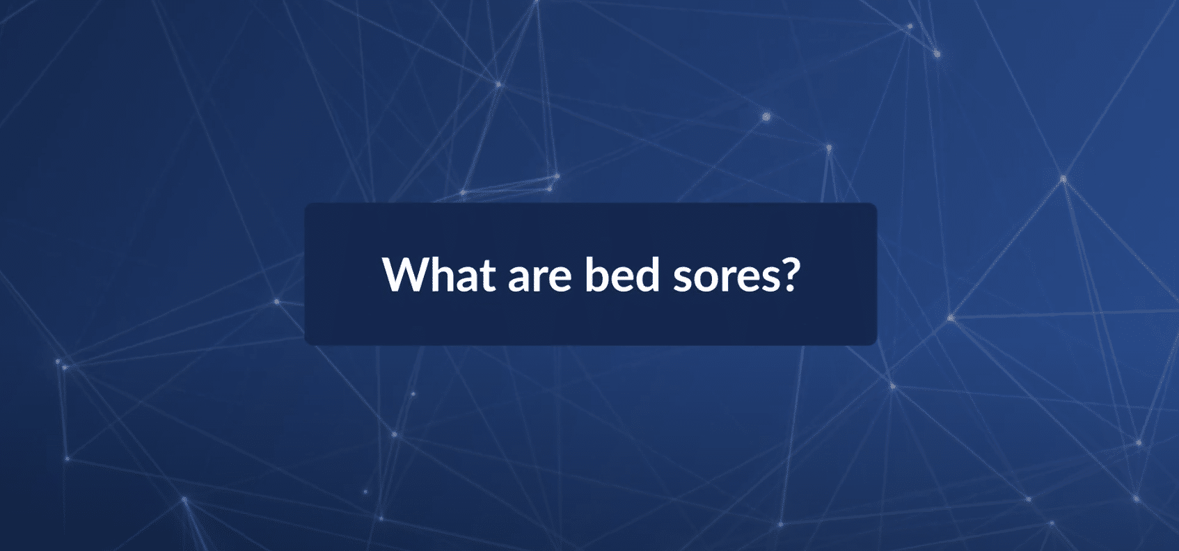 What Are Bed Sores?