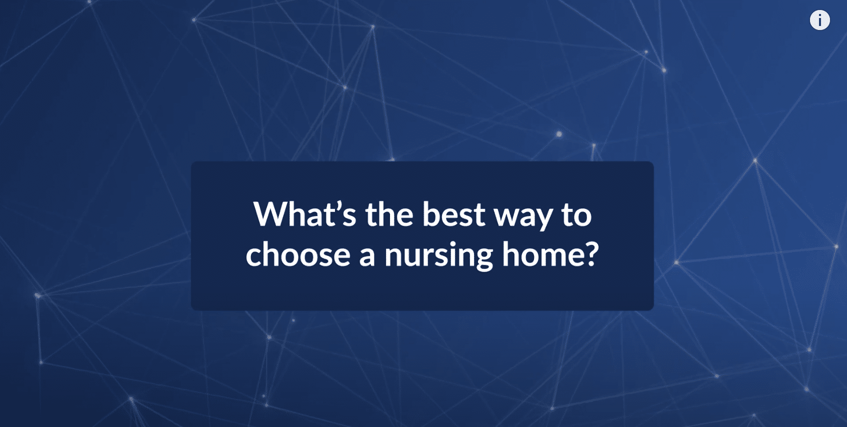 What's the Best Way to Choose a Nursing Home?