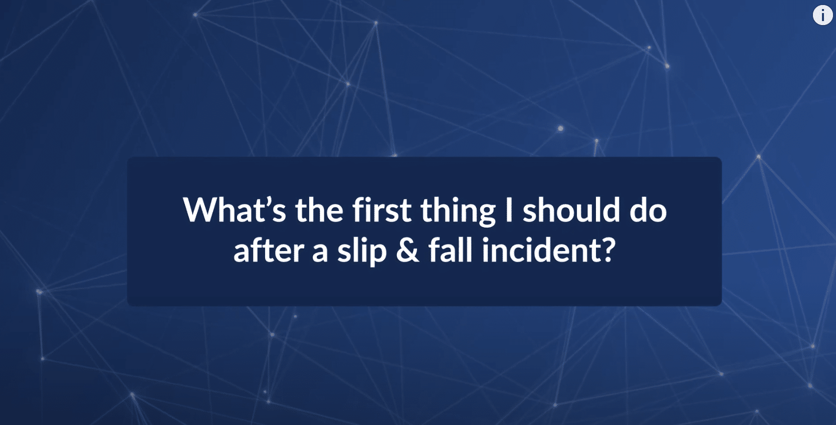 What's the First Thing I Should Do After a Slip & Fall Incident?